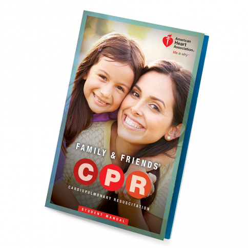 15-1016 2015 AHA Family & Friends® CPR Student Manual