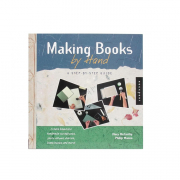 Making Books By Hand by Mary McCarthy and Philip Manna