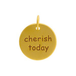 GA690   -SV-GP1-CHRM Gold Word Charms- Cherish Today w 24K Gold PlateDISCONTINUED