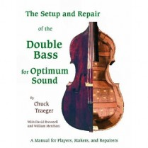 3301 SETUP & REPAIR OF THE DOUBLE BASS, BY CHUCK TRAEGER