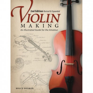 3321 VIOLIN MAKING, 2ND EDITION, BRUCE OSSMAN