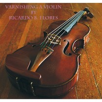 3325 VARNISHING A VIOLIN, DVD, BY RICARDO FLORES