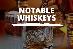 Notable Whiskeys