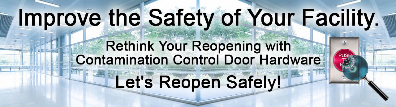 Contamination Control Door Hardware: Improve the Safety of Your Facility. Let's ReOpenSafely!