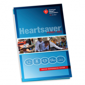 2015 AHA Heartsaver® First Aid Quick Reference Guide