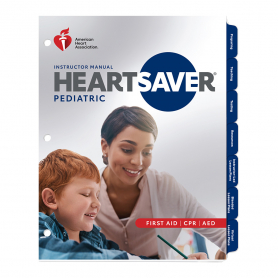 2020 AHA Heartsaver® Pediatric First Aid CPR AED Instructor Manual