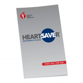 2020 AHA Heartsaver® First Aid CPR AED Reference Guide