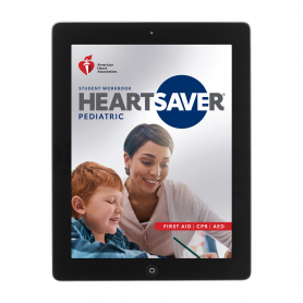 2020 AHA Heartsaver® Pediatric First Aid CPR AED Student eBook