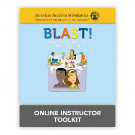 AAP BLAST! (Babysitter Lessons & Safety Training) Online Instructor Toolkit
