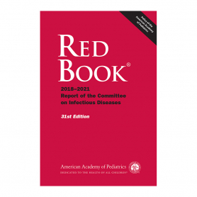 AAP Red Book® 2018 Report of the Committee on Infectious Diseases, 31st Edition