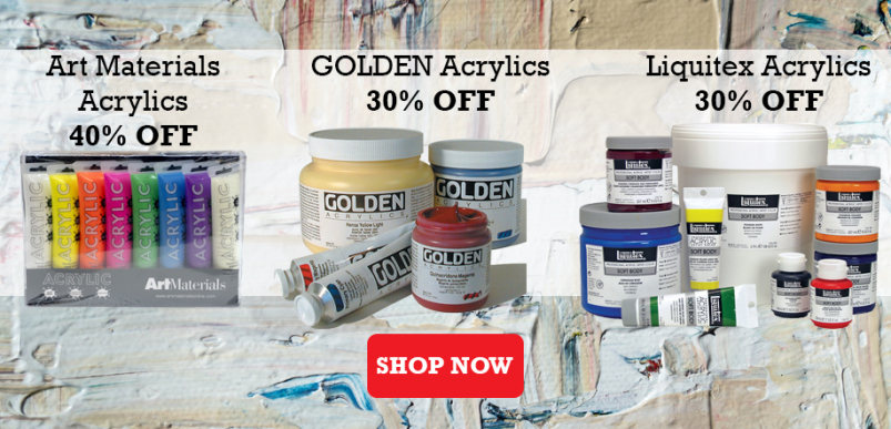 art materials acrylics 40 percent off, golden acrylics 30 percent off, liquitex acrylics 30 percent off
