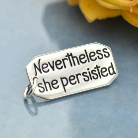 Sterling Silver Message Pendant - Nevertheless She Persisted