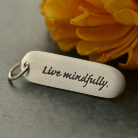 Sterling Silver Message Pendant- Live Mindfully