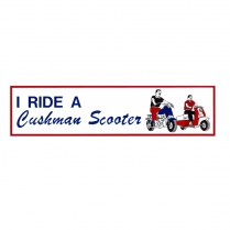 I ride a Cushman scooter  Bumper Sticker - 1937-65 Cushman Scooter