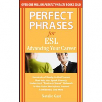Perfect Phrases for ESL Advancing Your Career (MG79)