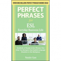 Perfect Phrases for ESL Everyday Business Life (MG80)
