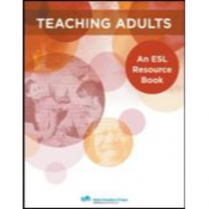 Teaching Adults: An ESL Resource Book, Revised Ed. (2344)
